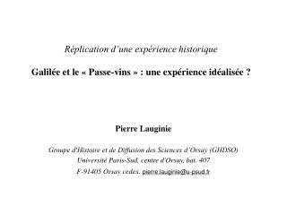Réplication d'une expérience historique Galilée et le «Passe-vins»: une expérience idéalisée?