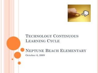 Technology Continuous Learning Cycle Neptune Beach Elementary