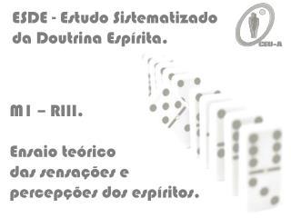 ESDE - Estudo Sistematizado  da Doutrina Espírita.