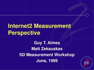 Internet2 Measurement Perspective