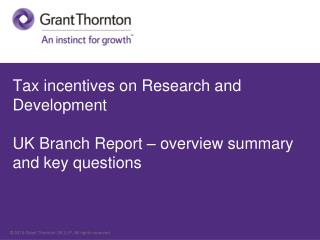 Tax incentives on Research and Development UK Branch Report – overview summary and key questions
