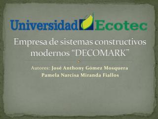 """Empresa de sistemas constructivos modernos """"DECOMARK"""""""
