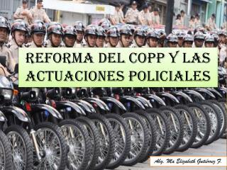 REFORMA DEL COPP Y LAS ACTUACIONES POLICIALES