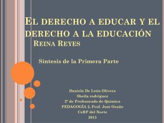 El derecho a educar y el derecho a la educación      Reina Reyes
