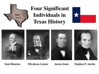 Four Significant Individuals in Texas History