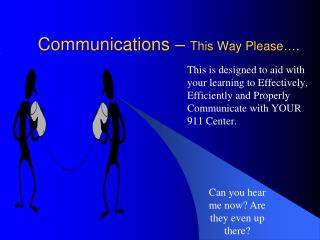 Communications –  This Way Please….