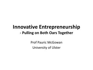Innovative Entrepreneurship - Pulling on Both Oars Together