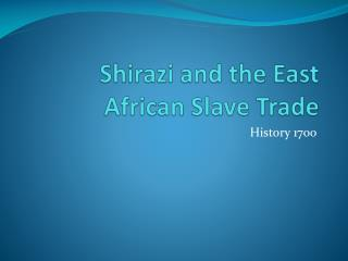 Shirazi  and the East African Slave Trade