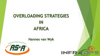 OVERLOADING STRATEGIES  IN  AFRICA Hannes van Wyk