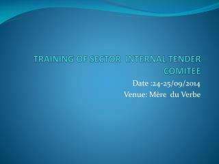 TRAINING OF SECTOR  INTERNAL TENDER COMITEE