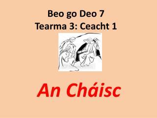 Beo go Deo 7 Tearma 3: Ceacht 1