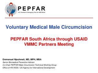 Voluntary Medical Male Circumcision   PEPFAR South Africa through USAID VMMC Partners Meeting