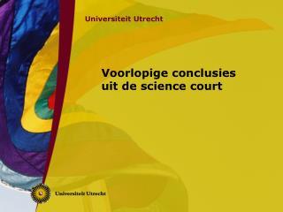 Voorlopige conclusies uit de science court