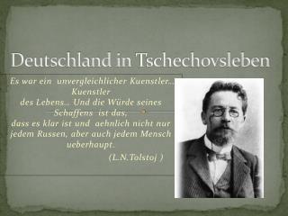 Deutschland in  Tschechovsleben