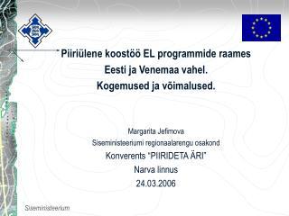 Piiriülene koostöö EL programmide raames  Eesti ja Venemaa vahel.  Kogemused ja võimalused.