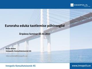 Euroraha eduka taotlemise põhireeglid Äripäeva Seminar 22.02.2011