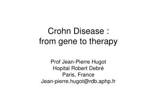 Crohn Disease :  from gene to therapy