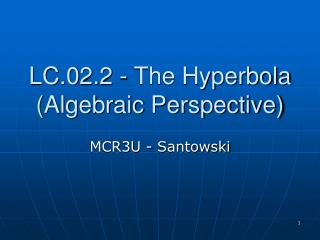 LC.02.2 - The Hyperbola (Algebraic Perspective)