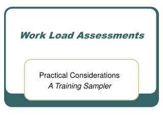 Work Load Assessments