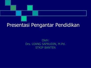 Presentasi  Pengantar  Pendidikan