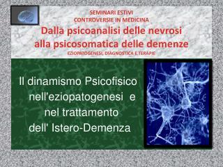 Il dinamismo Psicofisico       nell'eziopatogenesi  e           nel trattamento