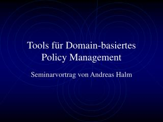 Tools für Domain-basiertes Policy Management