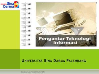 Universitas Bina Darma  Palembang