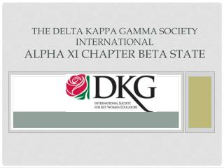 The Delta Kappa Gamma Society International Alpha Xi Chapter Beta State