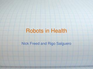 Robots in Health