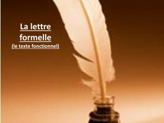 La  lettre formelle (le  texte fonctionnel )