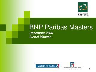 BNP Paribas Masters Décembre 2006 Lionel Maltese