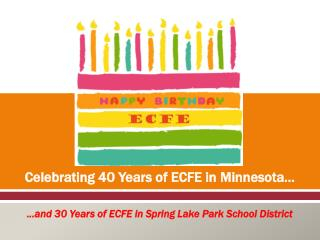 Celebrating 40 Years of ECFE in Minnesota…