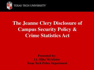 The Jeanne Clery Disclosure of Campus Security Policy  Crime Statistics Act