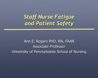 Ann E. Rogers PhD, RN, FAAN Associate Professor University of Pennsylvania School of Nursing