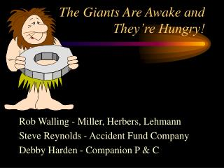 The Giants Are Awake and They re Hungry