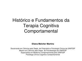 Hist�rico e Fundamentos da Terapia Cognitiva Comportamental