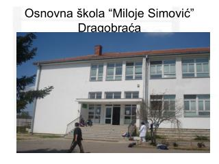 """Osnovna škola """"Miloje Simović"""" Dragobraća"""