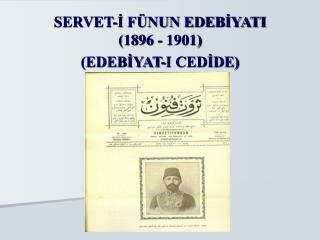 SERVET-? F�NUN EDEB?YATI (1896 - 1901) (EDEB?YAT-I CED?DE)