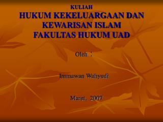 KULIAH  HUKUM KEKELUARGAAN DAN KEWARISAN ISLAM  FAKULTAS HUKUM UAD