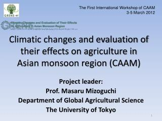 Climatic changes and evaluation of their effects on agriculture in Asian monsoon region (CAAM)