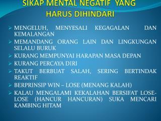 SIKAP MENTAL NEGATIF  YANG  HARUS DIHINDARI