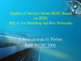 Quality of Service Aware MAC Based on IEEE  802.11 for Multihop Ad-Hoc Networks