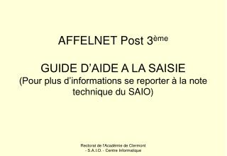 AFFELNET Post 3 me   GUIDE D AIDE A LA SAISIE Pour plus d informations se reporter   la note technique du SAIO