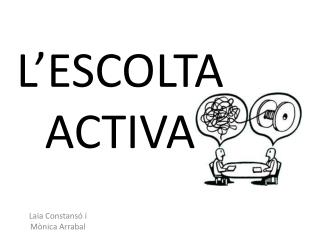 L'ESCOLTA  ACTIVA