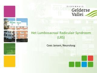 Het Lumbosacraal Radiculair Syndroom (LRS)