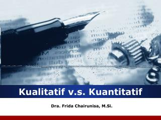 Kualitatif v.s. Kuantitatif