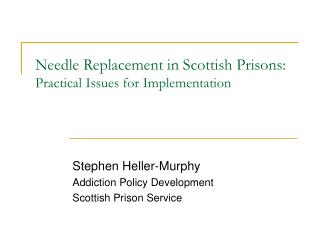 Needle Replacement in Scottish Prisons: Practical Issues for Implementation