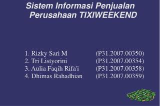 Sistem Informasi Penjualan Perusahaan TIXIWEEKEND