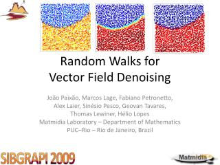 Random Walks for  Vector Field Denoising