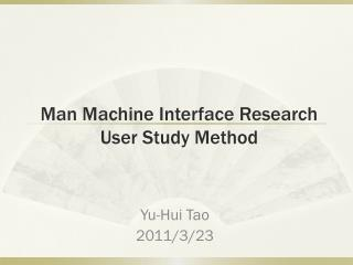Man Machine Interface Research User Study Method